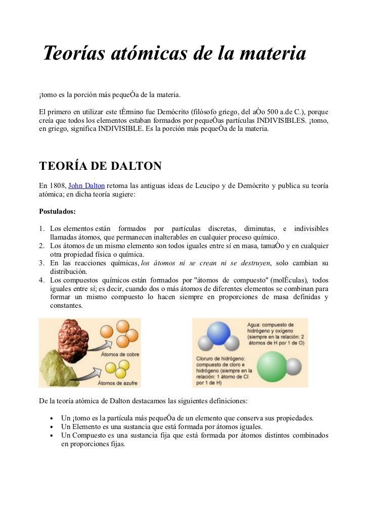 Teorías atómicas de la materia Átomo es la porción más pequeña de la materia.  El primero en utilizar este término fue Dem...