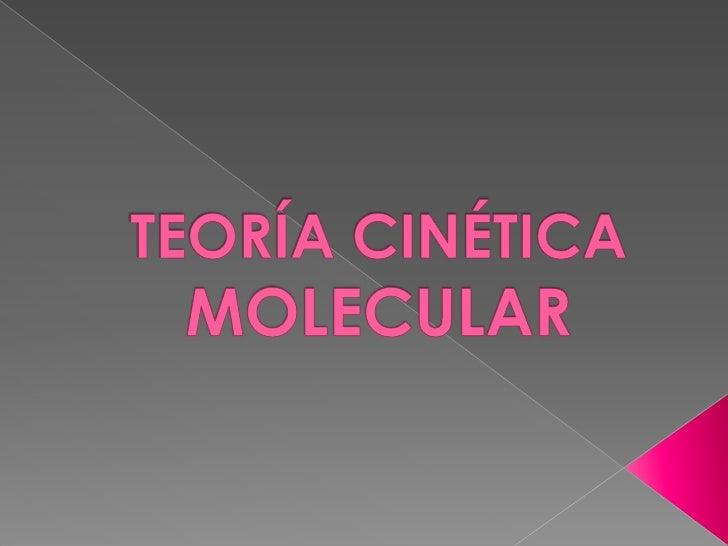 TEORÍA CINÉTICA MOLECULAR<br />