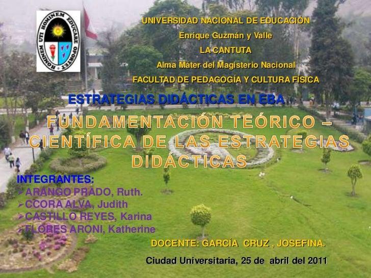 UNIVERSIDAD NACIONAL DE EDUCACIÓN<br />Enrique Guzmán y Valle<br />LA CANTUTA<br />Alma Máter del Magisterio Nacional<br /...