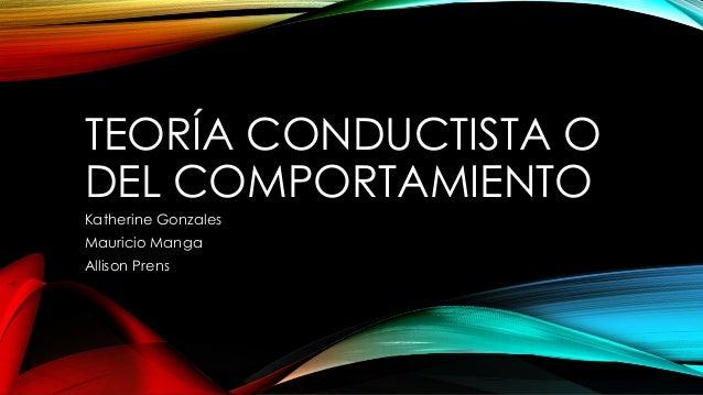 Teoría Conductista O Del Comportamiento