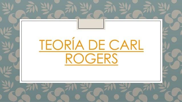 TEORÍA DE CARL ROGERS