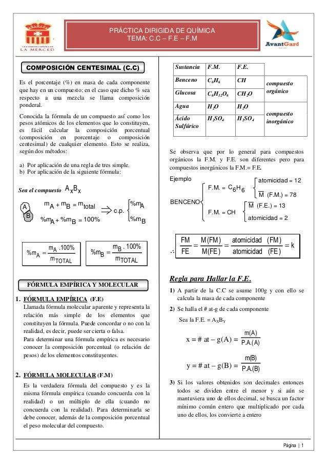 Página | 1 PRÁCTICA DIRIGIDA DE QUÍMICA TEMA: C.C – F.E – F.M COMPOSICIÓN CENTESIMAL (C.C) Es el porcentaje (%) en masa de...