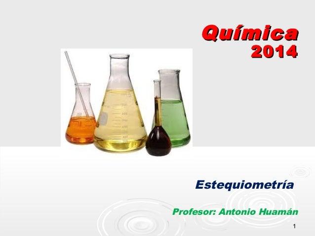 11 QuímicaQuímica 20142014 Estequiometría Profesor: Antonio Huamán
