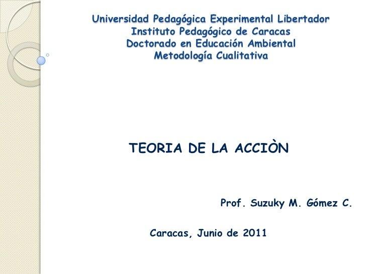 Universidad Pedagógica Experimental LibertadorInstituto Pedagógico de CaracasDoctorado en Educación AmbientalMetodología C...
