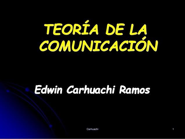 TEORÍA DE LA COMUNICACIÓN Carhuachi 1