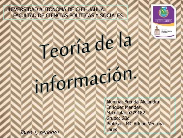 Tarea 1, periodo1 Alumna: Brenda Alejandra Enriquez Mendez. Matricula: a279182 Grupo: G3c Profesor: MC Adrian Ventura Lare...