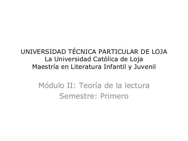 UNIVERSIDAD TÉCNICA PARTICULAR DE LOJA      La Universidad Católica de Loja   Maestría en Literatura Infantil y Juvenil   ...