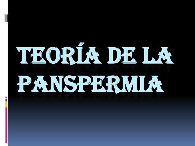 TEORÍA DE LAPANSPERMIA