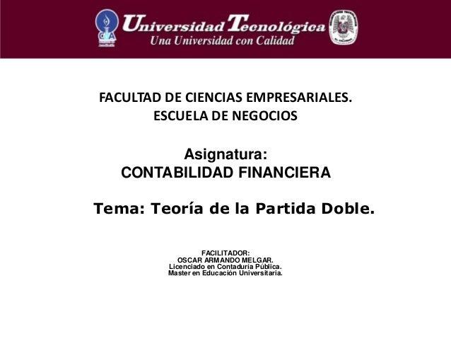 Tema: Teoría de la Partida Doble.FACULTAD DE CIENCIAS EMPRESARIALES.ESCUELA DE NEGOCIOSAsignatura:CONTABILIDAD FINANCIERAF...