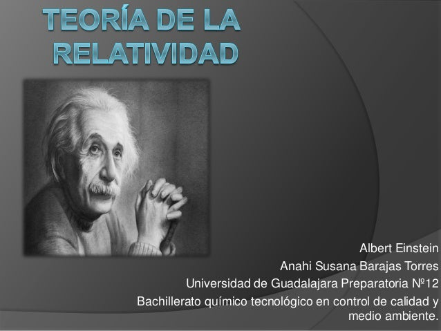 Albert Einstein  Anahi Susana Barajas Torres  Universidad de Guadalajara Preparatoria Nº12  Bachillerato químico tecnológi...