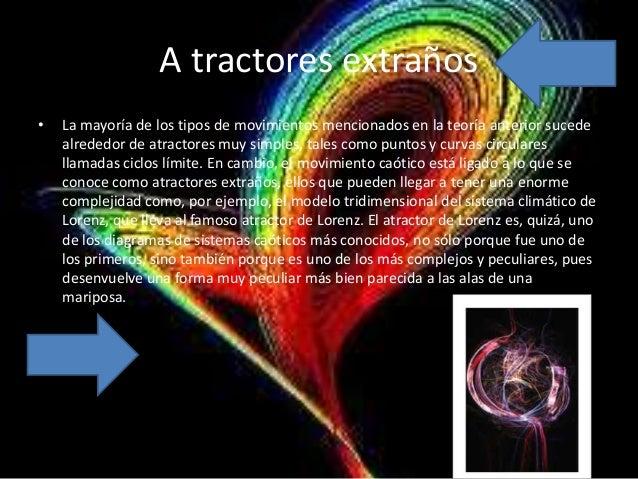 A tractores extraños•   La mayoría de los tipos de movimientos mencionados en la teoría anterior sucede    alrededor de at...