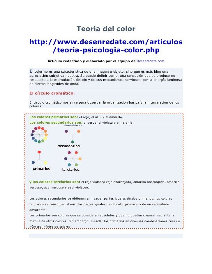 Teoría del color<br />http://www.desenredate.com/articulos/teoria-psicologia-color.php<br />Artículo redactado y elaborado...