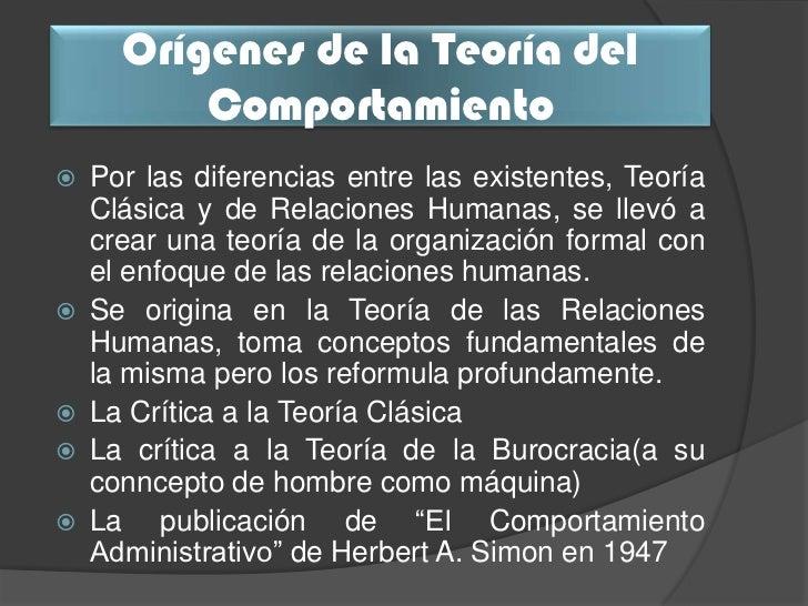 Orígenes de la Teoría del          Comportamiento   Por las diferencias entre las existentes, Teoría    Clásica y de Rela...
