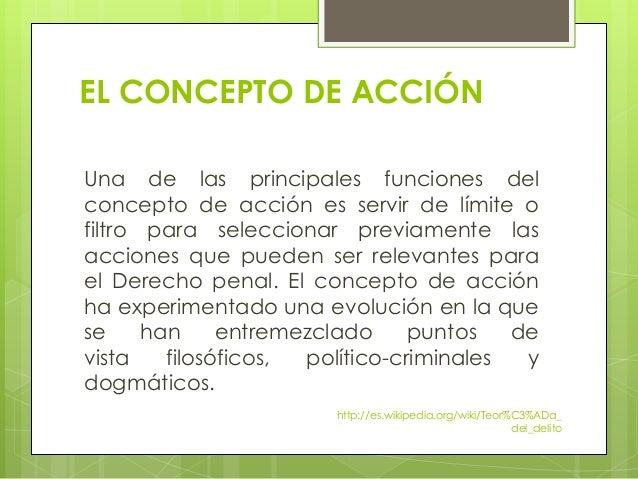 EL CONCEPTO DE ACCIÓN Una de las principales funciones del concepto de acción es servir de límite o filtro para selecciona...