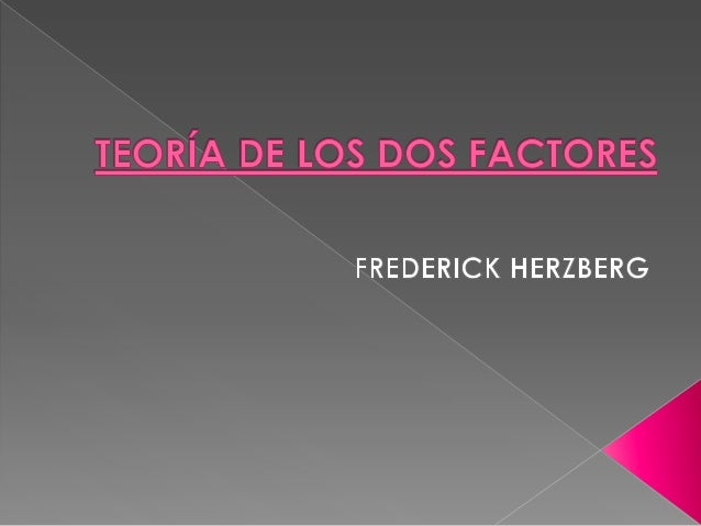 Frederick  Irving Herzberg (1923 -      2000) fue un renombrado  psicólogo se convirtió en uno de los hombres más influy...