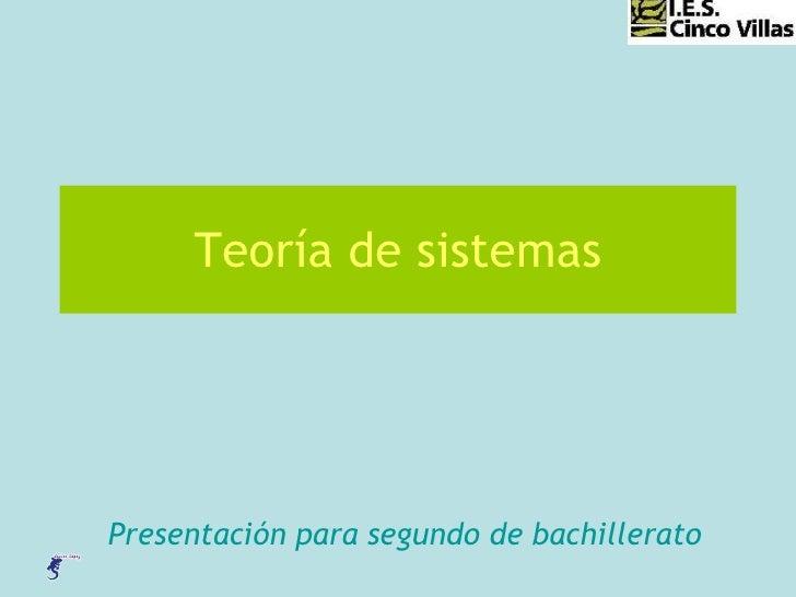 Teoría de sistemas Presentación para segundo de bachillerato