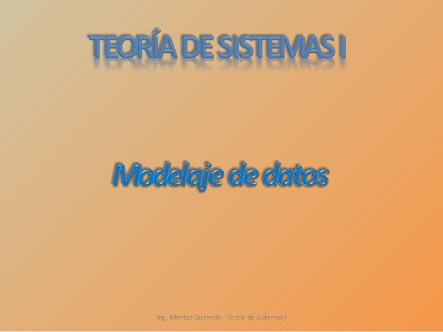 Ing. Maritza Quevedo Teoría de Sistemas I