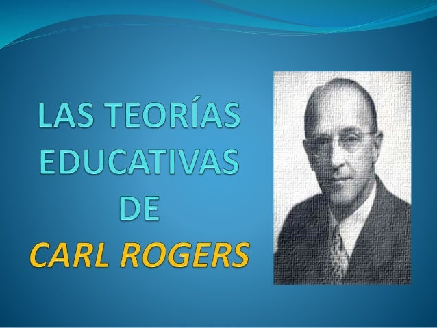 Teoría Educativa de Carl Rogers