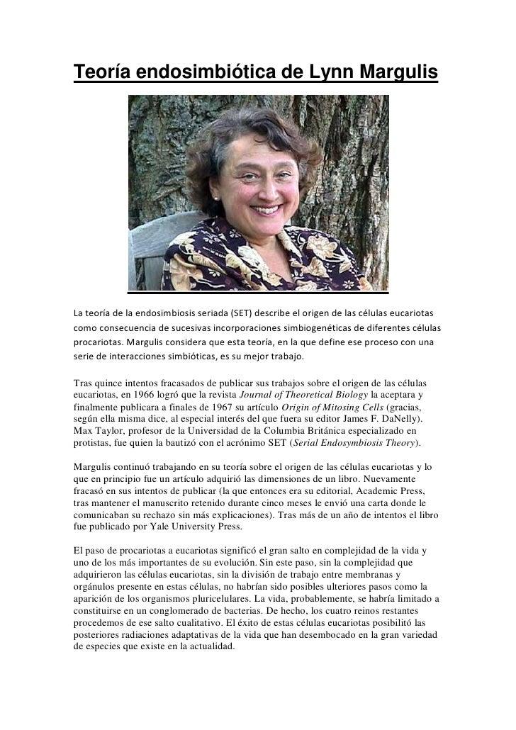 Teoría endosimbiótica de Lynn MargulisLa teoría de la endosimbiosis seriada (SET) describe el origen de las células eucari...