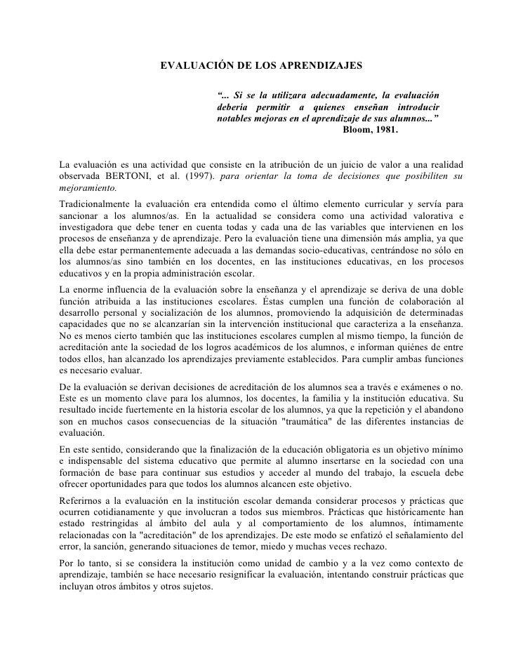 """EVALUACIÓN DE LOS APRENDIZAJES                                       """"... Si se la utilizara adecuadamente, la evaluación ..."""