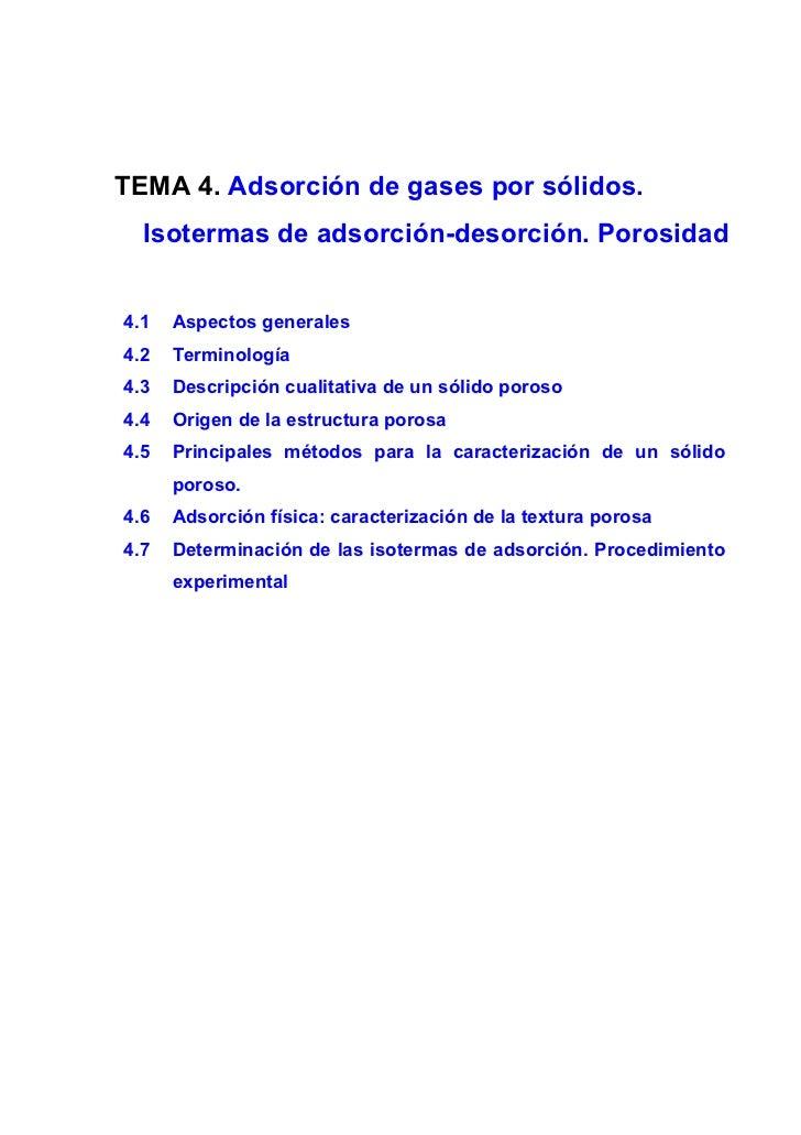 TEMA 4. Adsorción de gases por sólidos.  Isotermas de adsorción-desorción. Porosidad4.1   Aspectos generales4.2   Terminol...