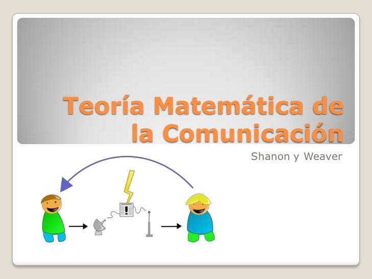 Teoría Matemática de la Comunicación<br />Shanon y Weaver<br />