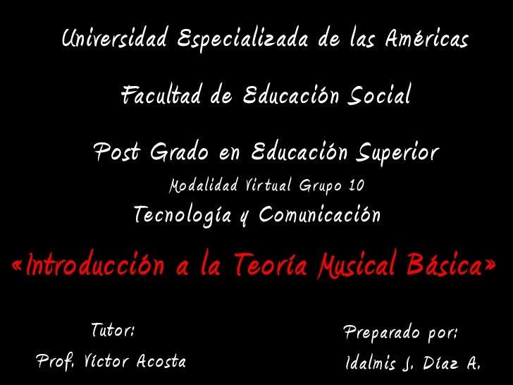 Universidad Especializada de las Américas            Facultad de Educación Social         Post Grado en Educación Superior...
