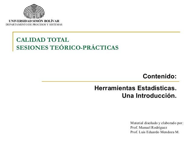 UNIVERSIDAD SIMÓN BOLÍVARDEPARTAMENTO DE PROCESOS Y SISTEMAS      CALIDAD TOTAL      SESIONES TEÓRICO-PRÁCTICAS           ...