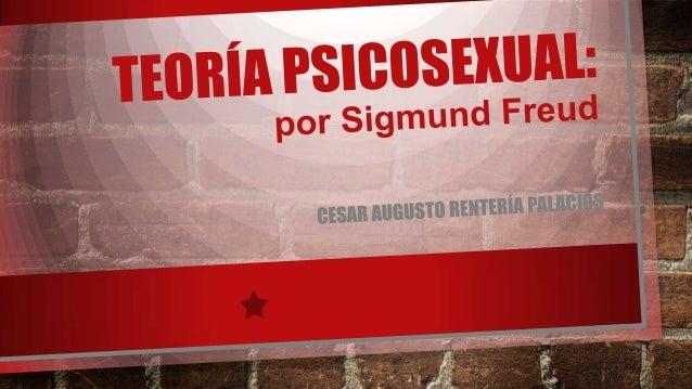 TEORÍA PSICOSEXUAL • ETAPA ORAL • ETAPA ANAL • ETAPA FÁLICA • ETAPA DE LATENCIA • ETAPA GENITAL • CONCLUSION