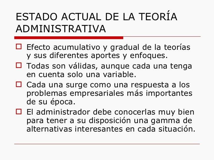 ESTADO ACTUAL DE LA TEORÍA ADMINISTRATIVA <ul><li>Efecto acumulativo y gradual de la teorías  y sus diferentes aportes y e...