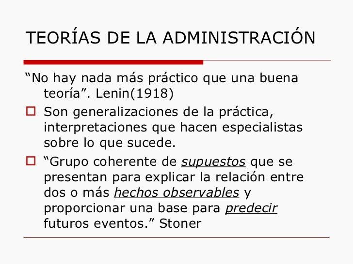 """TEORÍAS DE LA ADMINISTRACIÓN <ul><li>"""" No hay nada más práctico que una buena teoría"""". Lenin(1918) </li></ul><ul><li>Son g..."""