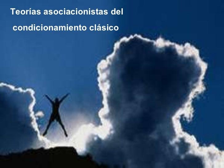 Teorías asociacionistas delcondicionamiento clásico