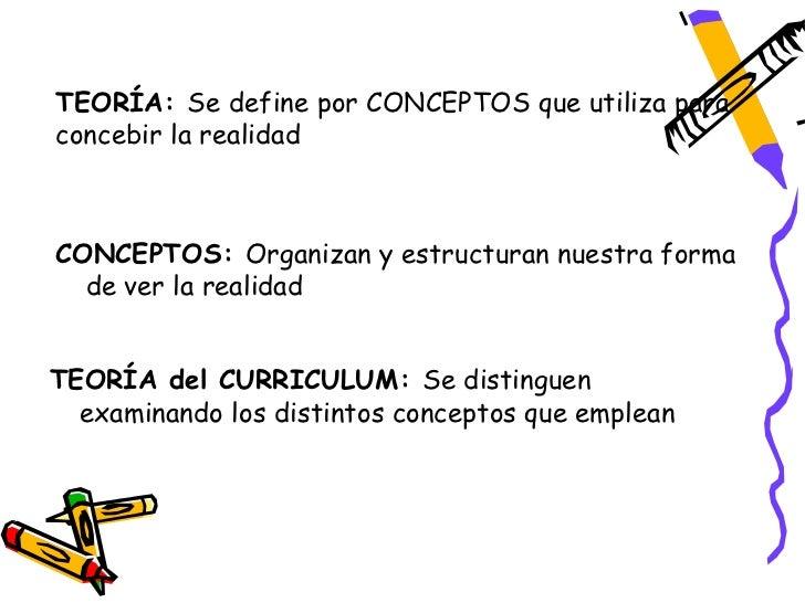 TEORÍA: Se define por CONCEPTOS que utiliza paraconcebir la realidadCONCEPTOS: Organizan y estructuran nuestra forma  de v...