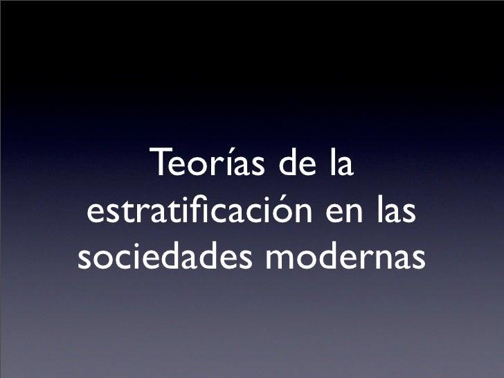 Teorías de la  estratificación en las sociedades modernas