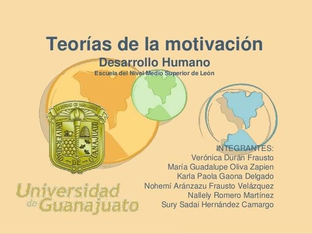 Teorías de la motivación      Desarrollo Humano     Escuela del Nivel Medio Superior de León                              ...