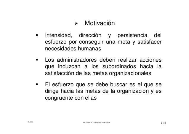 ©_mta Motivación. Teorías de Motivación 2 / 30  Motivación  Intensidad, dirección y persistencia del esfuerzo por conseg...