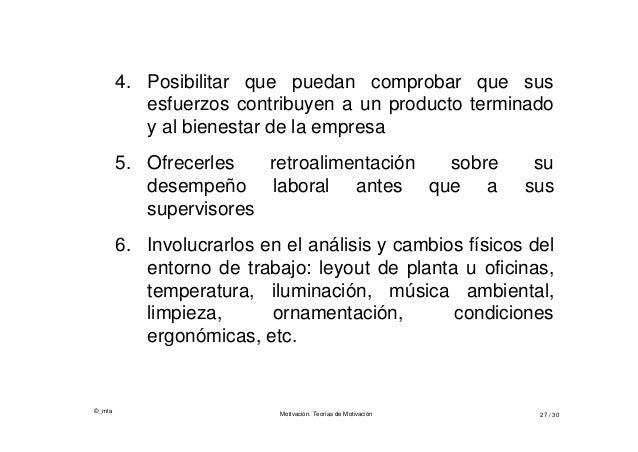 ©_mta Motivación. Teorías de Motivación 27 / 30 4. Posibilitar que puedan comprobar que sus esfuerzos contribuyen a un pro...