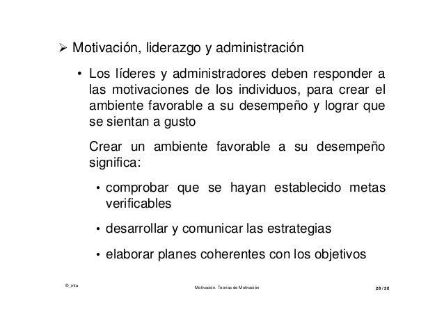 ©_mta Motivación. Teorías de Motivación 28 / 3228 / 30  Motivación, liderazgo y administración • Los líderes y administra...