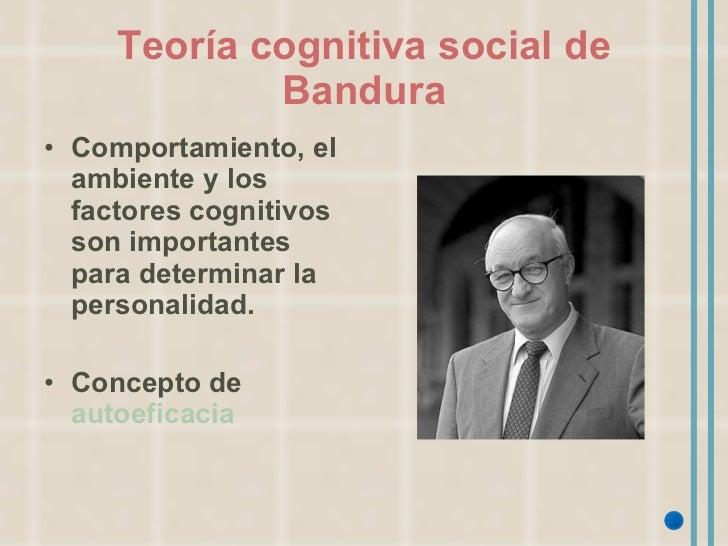 Teoría cognitiva social de Bandura <ul><li>Comportamiento, el ambiente y los factores cognitivos son importantes para dete...