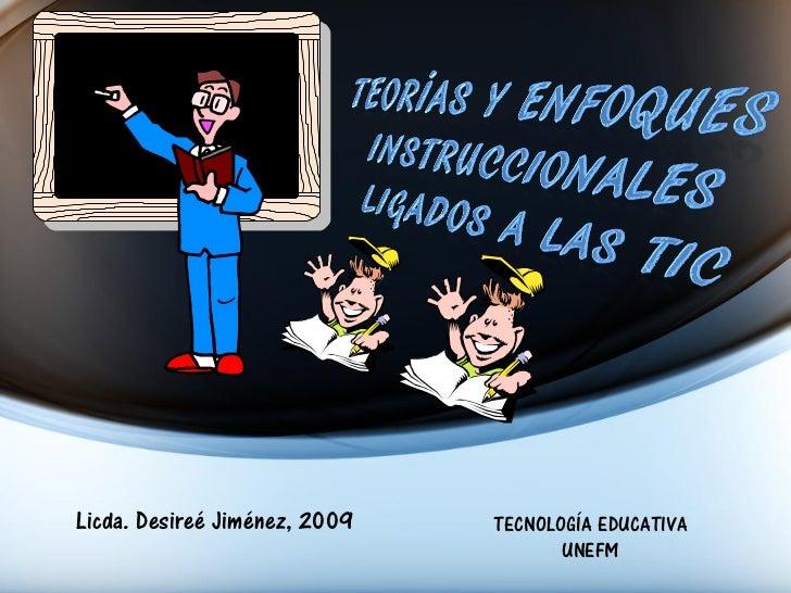 Licda. Desireé Jiménez, 2009   TECNOLOGÍA EDUCATIVA                                      UNEFM