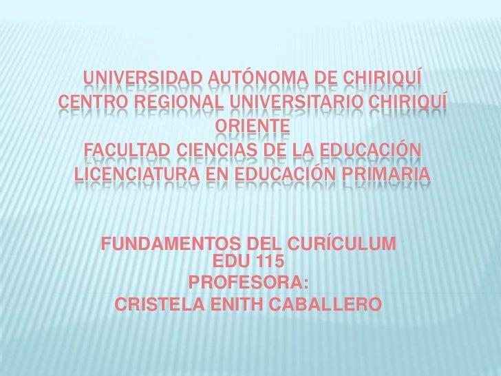 UNIVERSIDAD AUTÓNOMA DE CHIRIQUÍCENTRO REGIONAL UNIVERSITARIO CHIRIQUÍ               ORIENTE  FACULTAD CIENCIAS DE LA EDUC...