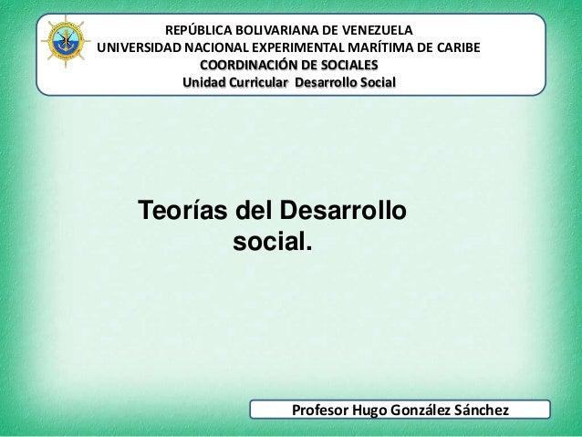 REPÚBLICA BOLIVARIANA DE VENEZUELA UNIVERSIDAD NACIONAL EXPERIMENTAL MARÍTIMA DE CARIBE COORDINACIÓN DE SOCIALES Unidad Cu...