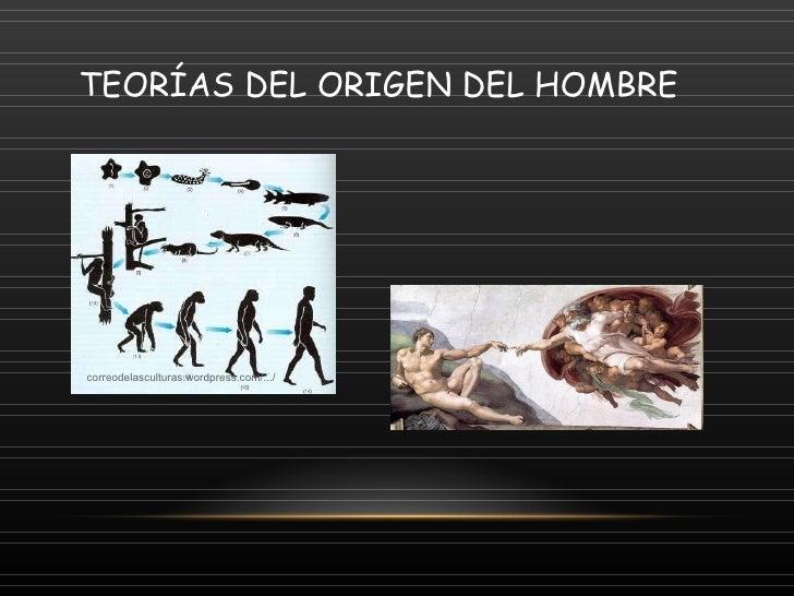 TEORÍAS DEL ORIGEN DEL HOMBRE correodelasculturas.wordpress.com /.../