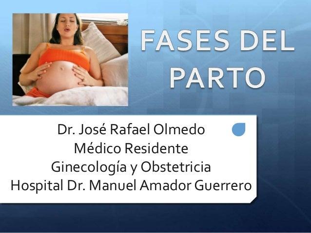 Dr. José Rafael Olmedo Médico Residente Ginecología y Obstetricia Hospital Dr. Manuel Amador Guerrero