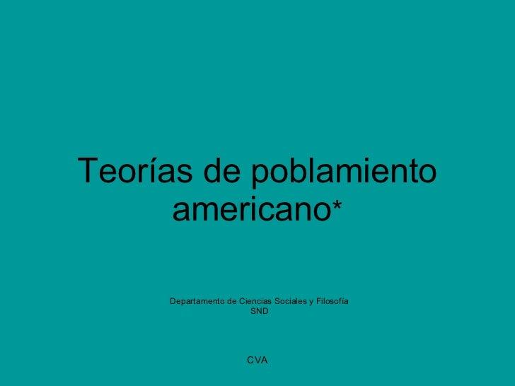 Teorías de poblamiento americano * Departamento de Ciencias Sociales y Filosofía SND