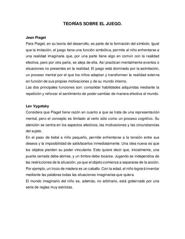 TEORÍAS SOBRE EL JUEGO. Jean Piaget Para Piaget, en su teoría del desarrollo, es parte de la formación del símbolo. Igual ...