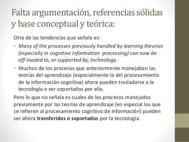 Falta argumentación, referencias sólidas y base conceptual y teórica: Otra de las tendencias que señala es: • Many of the ...