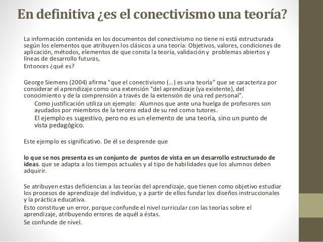En definitiva ¿es el conectivismouna teoría? La información contenida en los documentos del conectivismo no tiene ni está ...