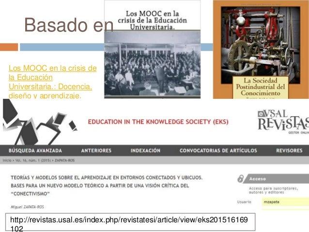 La Sociedad Postindustrial del Conocimiento: Bases para un análisis del nuevo paradigma educativo Los MOOC en la crisis de...