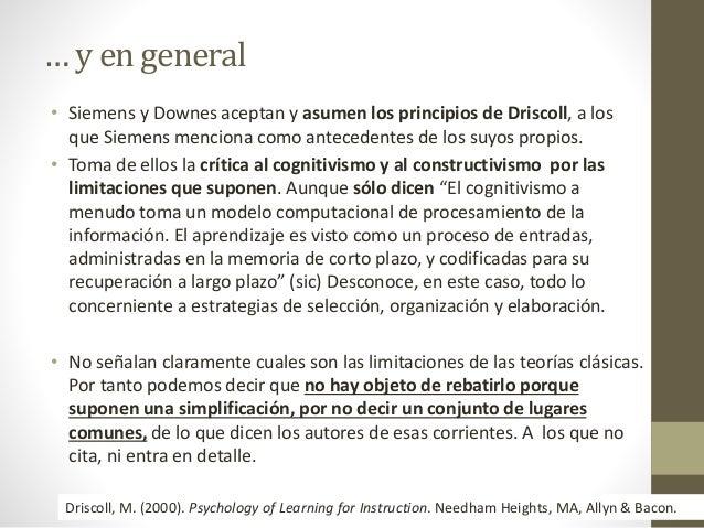 … y en general • Siemens y Downes aceptan y asumen los principios de Driscoll, a los que Siemens menciona como antecedente...